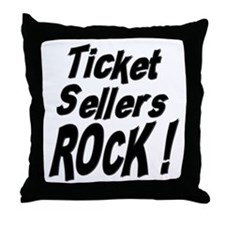 Ticket Sellers Rock ! Throw Pillow
