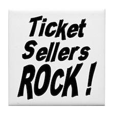 Ticket Sellers Rock ! Tile Coaster