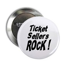 "Ticket Sellers Rock ! 2.25"" Button (100 pack)"
