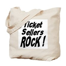 Ticket Sellers Rock ! Tote Bag