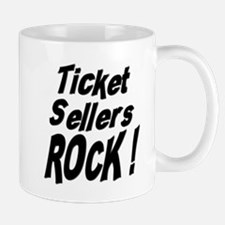 Ticket Sellers Rock ! Mug