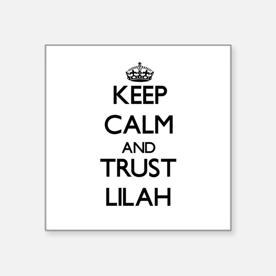 Keep Calm and trust Lilah Sticker