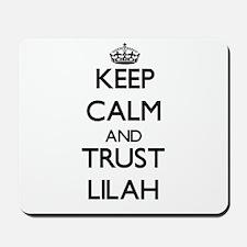 Keep Calm and trust Lilah Mousepad