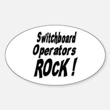 Switchboard Operators Rock ! Oval Decal