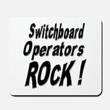 Switchboard Operators Rock ! Mousepad
