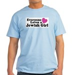 Everyone Loves a Jewish Girl Light T-Shirt