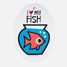 I Love My Fish Oval Ornament