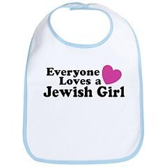 Everyone Loves a Jewish Girl Bib