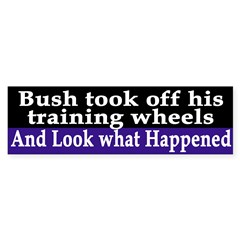 Bush's Training Wheels (bumper sticker)