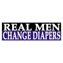 Real Men Change Diapers (bumper sticker)