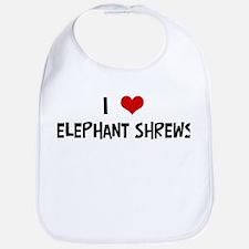 I Love Elephant Shrews Bib