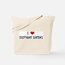 I Love Elephant Shrews Tote Bag