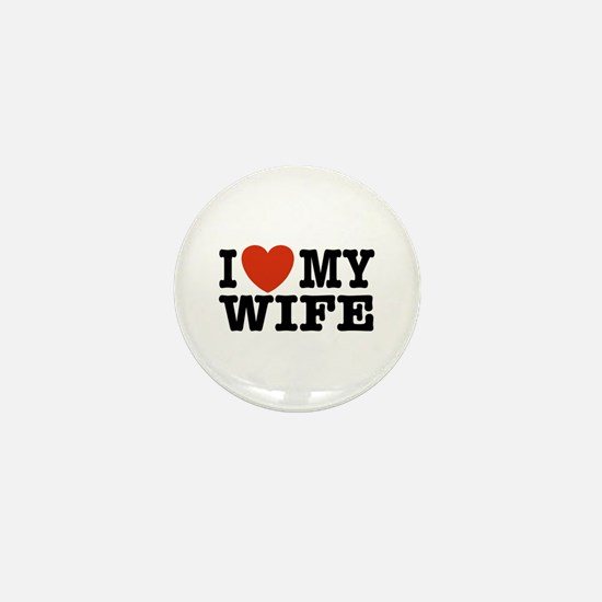 I Love My Wife Mini Button