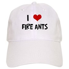 I Love Fire Ants Baseball Cap
