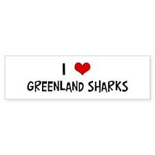 I Love Greenland Sharks Bumper Bumper Sticker