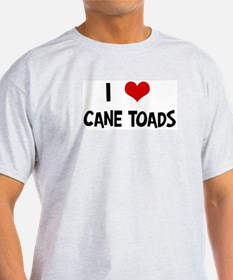 I Love Cane Toads T-Shirt