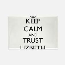 Keep Calm and trust Lizbeth Magnets
