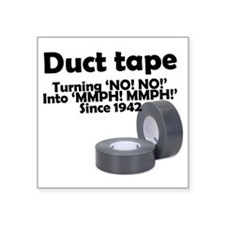 "Duct Tape since 1942 Square Sticker 3"" x 3"""