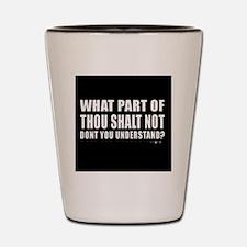 thou shall not  Shot Glass
