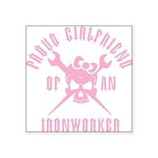 "Proud Girlfriend of an Iron Square Sticker 3"" x 3"""