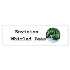Envision Whirled Peas Bumper Sticker