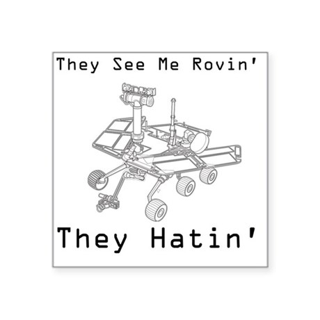 """Mars Rover They See Me Rovi Square Sticker 3"""" x 3"""""""