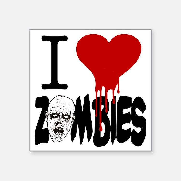 "I Love Zombies Square Sticker 3"" x 3"""