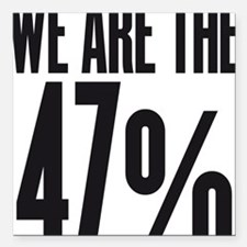 "We are the 47 percent Square Car Magnet 3"" x 3"""
