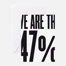 We are the 47 percent Greeting Card