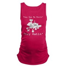 Mars Rover They See Me Rovin Th Maternity Tank Top