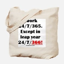 I work 24//7/365 Tote Bag