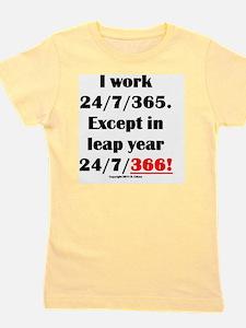 I work 24//7/365 Girl's Tee