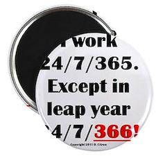 I work 24//7/365 Magnet