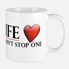 Pro-Life Have A Heart Don't Stop One Mug
