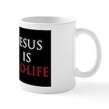 Jesus is Pro-life Mug