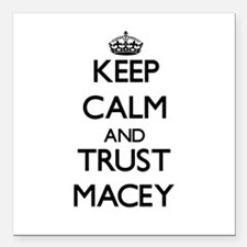 """Keep Calm and trust Macey Square Car Magnet 3"""" x 3"""