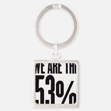 We are the 53 percent Square Keychain