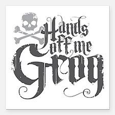 """Hands Off Me Grog Square Car Magnet 3"""" x 3"""""""