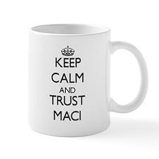 Keep Calm and trust Maci Mugs