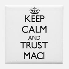 Keep Calm and trust Maci Tile Coaster