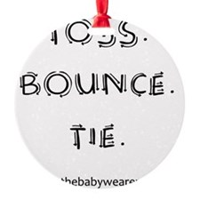 Toss. Bounce. Tie. Ornament