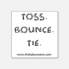 "Toss. Bounce. Tie. Square Sticker 3"" x 3"""