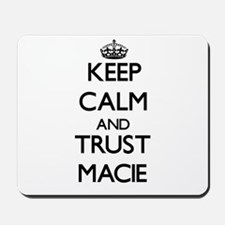 Keep Calm and trust Macie Mousepad