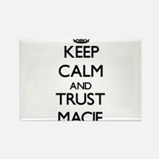 Keep Calm and trust Macie Magnets