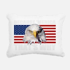 Because MERICA Thats Why Rectangular Canvas Pillow