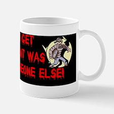 Everything You Get Mug