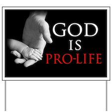God Is Pro-Life Yard Sign