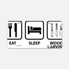 EatSleepWoodCarving1A Aluminum License Plate
