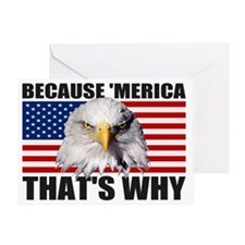 Because MERICA Thats Why US Flag Ame Greeting Card