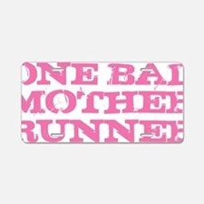One Bad Mother Runner Pink Aluminum License Plate